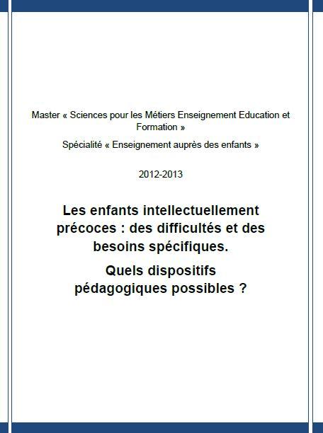 Mémoire « Les enfants intellectuellement précoces : des difficultés et des besoins spécifiques. Quels dispositifs pédagogiques possibles ? » (cliquez pour ouvrir au format PDF)