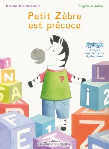 Petit Zèbre est précoce, un livre qui s'adresse aux petits EIP