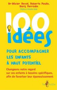 100 idées pour accompagner les enfants à haut potentiel, de Poulin, Perrodin & Revol