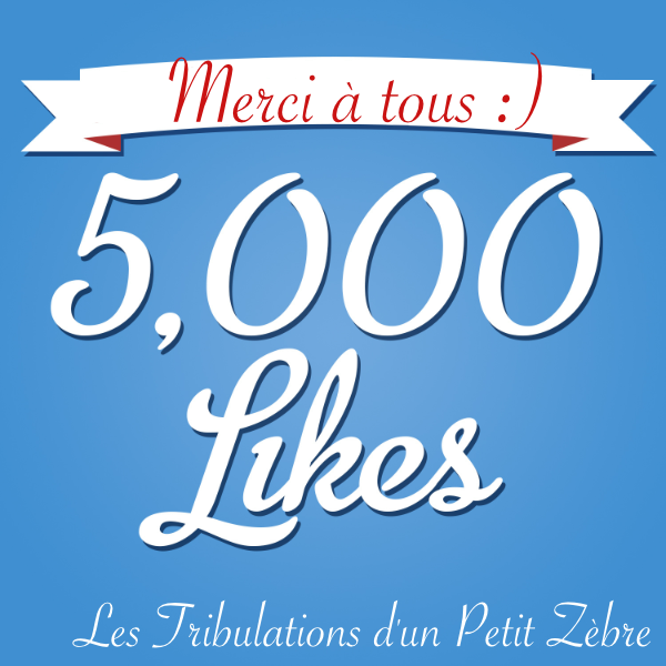Plus de 5 000 likes sur la page FaceBook des Tribulations :)