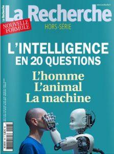 [HORS-SÉRIE] L'intelligence en 20 questions (La Recherche, juin 2016)