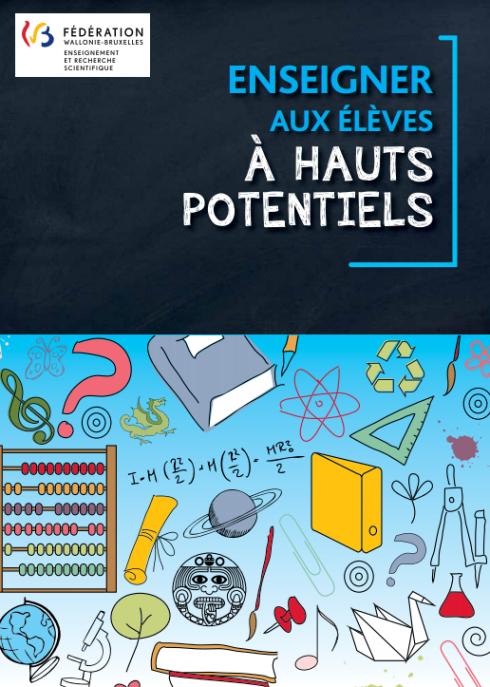 Enseigner aux élèves à hauts potentiels 2013, guide de la Fédération Wallonie-Bruxelles (cliquer pour ouvrir, au format PDF)